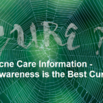 Acne Care Information – Awareness is the Best Cure